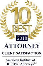 10 Best 2018 Client Satisfaction Award American Institute of DUI/DWI Attorneys